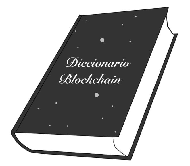 Tu Diccionario Blockchain – Información que realmente necesitas